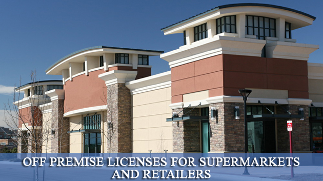 Off Premise Licenses for Supermarkets and Retailers, Liquor License,